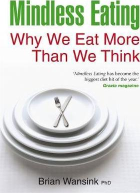 Book: Mindless Eating by Brian Wansink