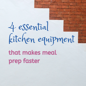 4 essential kitchen equipment that makes meal prep faster