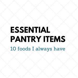 Essential pantry items: 10 foods I always have