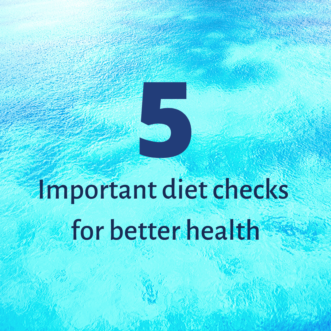 5 important diet checks for better health